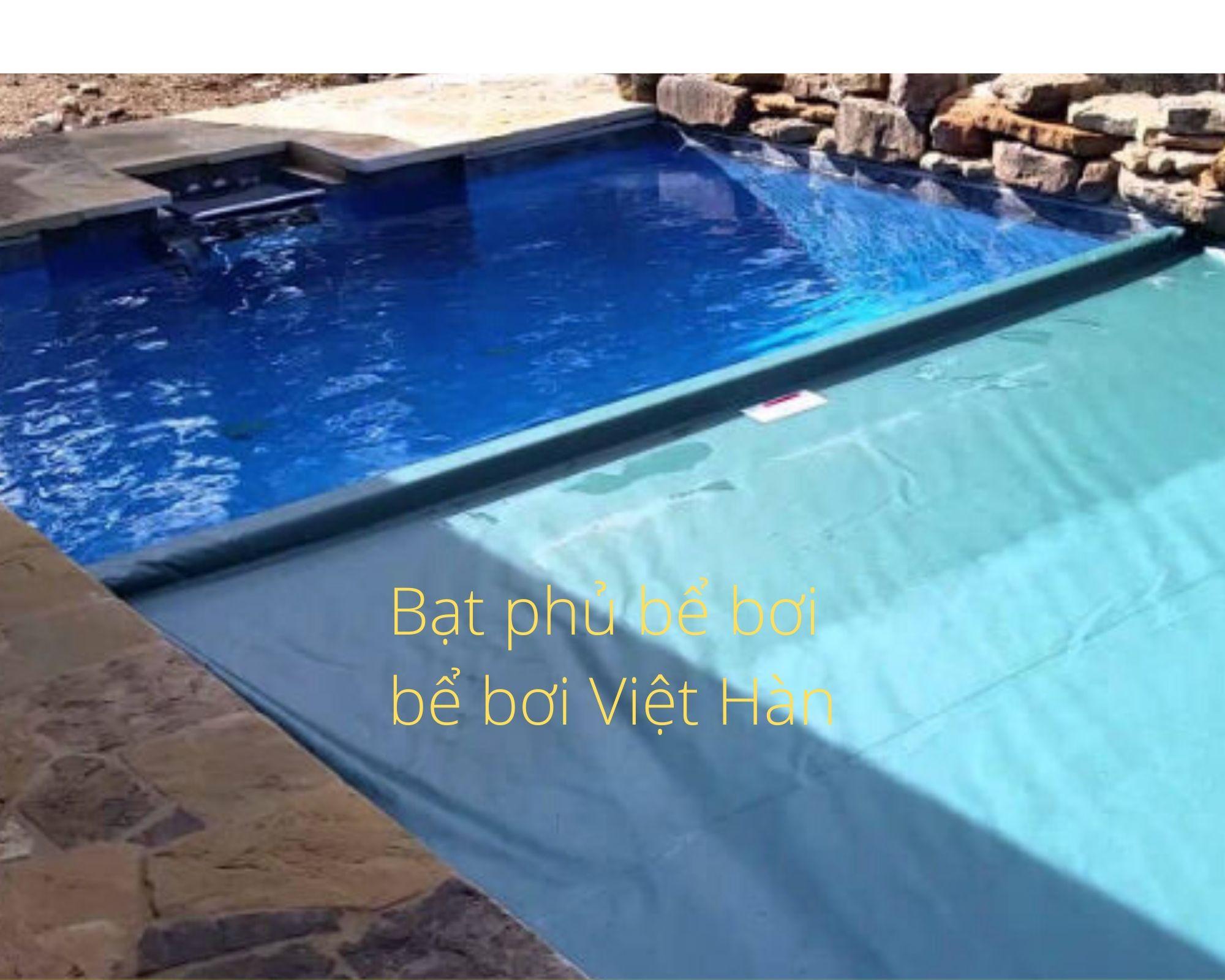 bạt che phủ bể bơi Việt Hàn 2